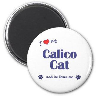 I Love My Calico Cat (Male Cat) 2 Inch Round Magnet