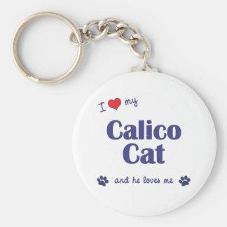 I Love My Calico Cat (Male Cat) Keychain
