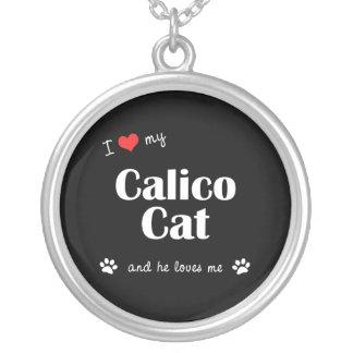 I Love My Calico Cat (Male Cat) Round Pendant Necklace