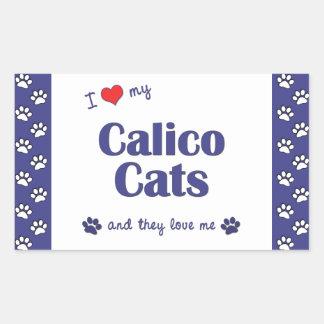 I Love My Calico Cats (Multiple Cats) Rectangular Sticker