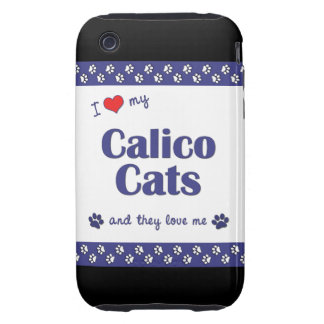 I Love My Calico Cats (Multiple Cats) Tough iPhone 3 Cover