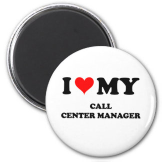 I Love My Call Center Manager 2 Inch Round Magnet