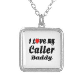 I Love My Caller Daddy Pendant