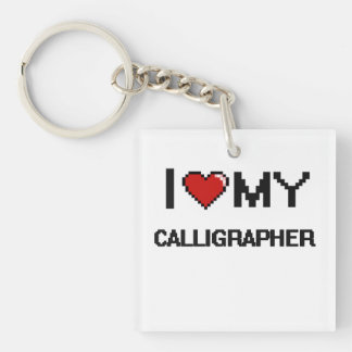 I love my Calligrapher Single-Sided Square Acrylic Keychain