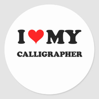 I Love My Calligrapher Round Stickers