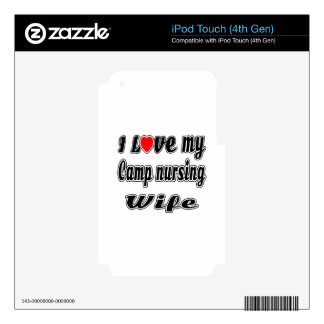 I Love My Camp nursing Wife iPod Touch 4G Decals