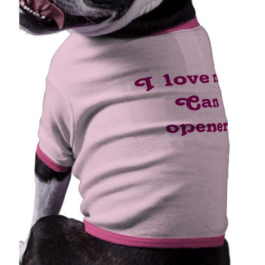 I love my CAN more opener Tee