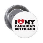 I Love My Canadian Boyfriend Pinback Buttons