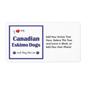 I Love My Canadian Eskimo Dogs (Multiple Dogs) Label