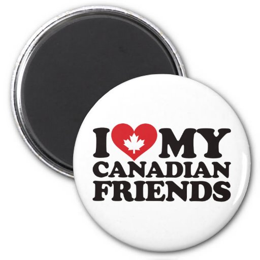 I Love My Canadian Friends 2 Inch Round Magnet
