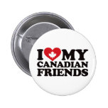 I Love My Canadian Friends Pinback Button