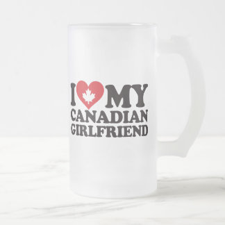 I Love My Canadian Girlfriend 16 Oz Frosted Glass Beer Mug
