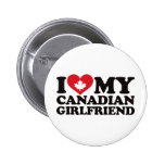 I Love My Canadian Girlfriend Pinback Buttons