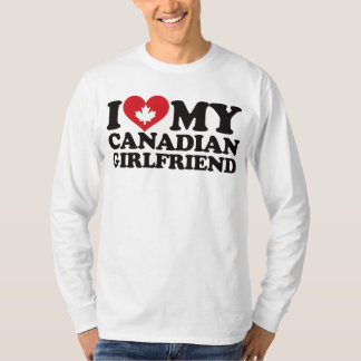 I Love My Canadian Girlfriend T-Shirt
