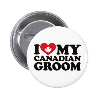 I Love My Canadian Groom Button