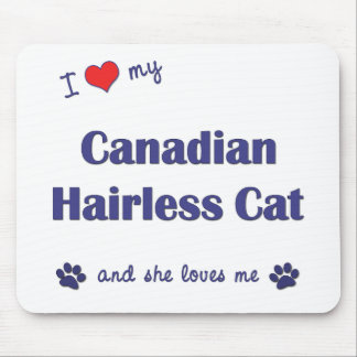 I Love My Canadian Hairless Cat (Female Cat) Mouse Pad