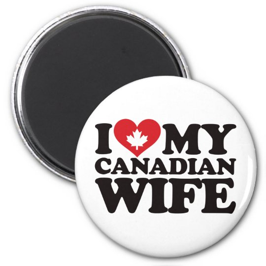 I Love My Canadian Wife Magnet