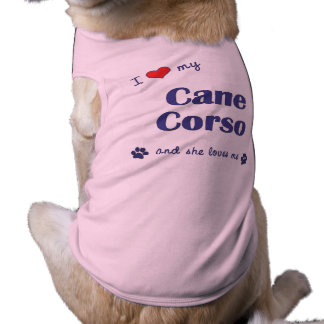 I Love My Cane Corso (Female Dog) Shirt