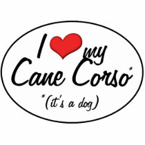 I Love My Cane Corso (It's a Dog) Statuette
