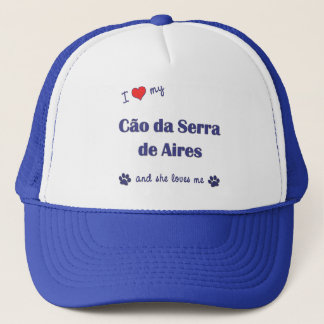 I Love My Cao da Serra de Aires (Female Dog) Trucker Hat