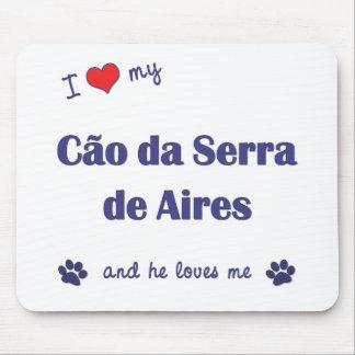 I Love My Cao da Serra de Aires (Male Dog) Mouse Pad
