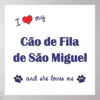I Love My Cao de Fila de Sao Miguel (Female Dog) Poster