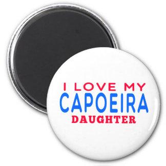 I Love My Capoeira Daughter Fridge Magnets