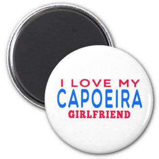 I Love My Capoeira Girlfriend Fridge Magnet