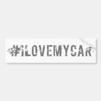 I love my car hashtag bumper sticker