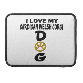 I Love My Cardigan Welsh Corgi Dog Designs Sleeve For MacBooks