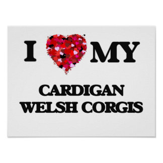 I love my Cardigan Welsh Corgis Poster