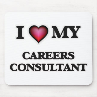 I love my Careers Consultant Mouse Pad