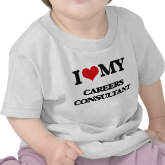 I love my Careers Consultant T-shirt