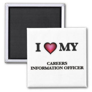 I love my Careers Information Officer 2 Inch Square Magnet