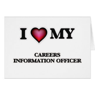 I love my Careers Information Officer Card
