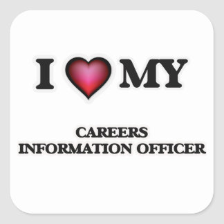 I love my Careers Information Officer Square Sticker