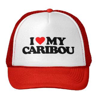 I LOVE MY CARIBOU HAT