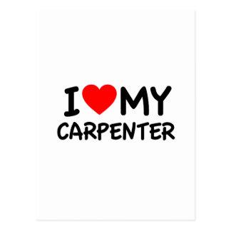 I Love my Carpenter Postcard