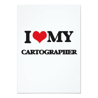 I love my Cartographer 5x7 Paper Invitation Card