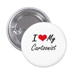 I love my Cartoonist 1 Inch Round Button