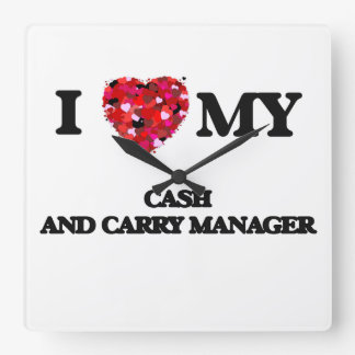 I love my Cash And Carry Manager Square Wallclocks