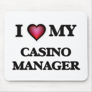 I love my Casino Manager Mouse Pad