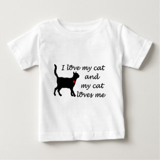 I love my cat and my cat loves me baby T-Shirt