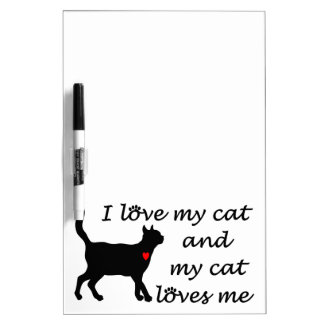 I love my cat and my cat loves me Dry-Erase whiteboard