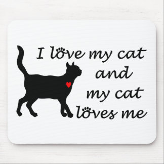 I love my cat and my cat loves me mouse pad