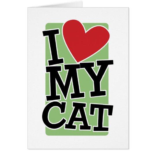 I Love My Cat Card