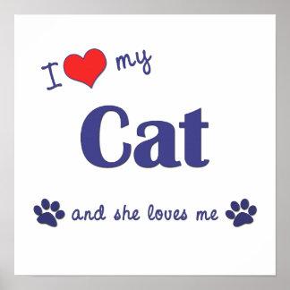 I Love My Cat (Female Cat) Posters