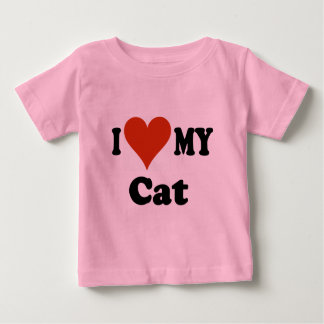 I Love My Cat Gifts and Apparel Baby T-Shirt