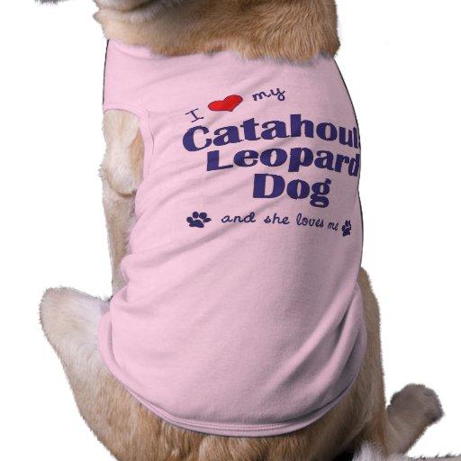 I Love My Catahoula Leopard Dog (Female Dog) Dog Shirt