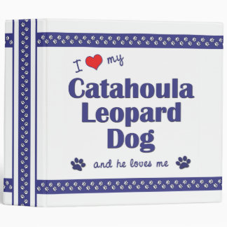 I Love My Catahoula Leopard Dog (Male Dog) Binder